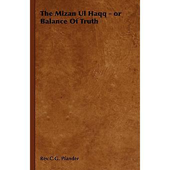 De Mizan Ul Haqq of het evenwicht van de waarheid door Pfander & Rev.C.G.
