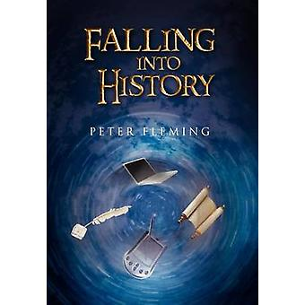 Falling Into History by Fleming & Peter