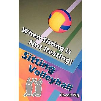 When Sitting Is Not Resting Sitting Volleyball by Ng & Kwok