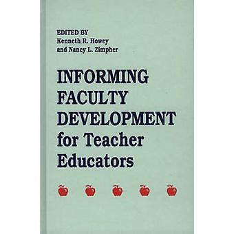 Informeren van de faculteit ontwikkeling voor lerarenopleiders door Howey & Kenneth R.
