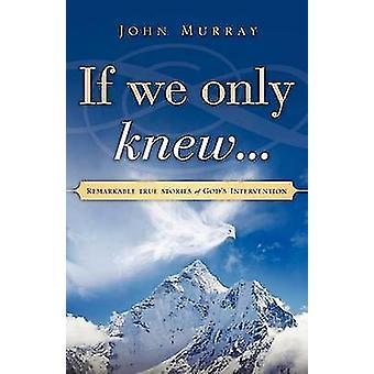 Als we alleen wisten... door Murray & John