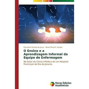 O Ensino e ein Aprendizagem informelle da Equipe de Enfermagem von Santos de Jesus Claudemir