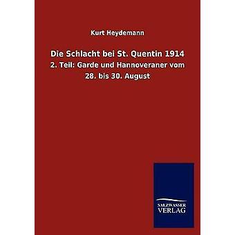 Die Schlacht bei St. Quentin 1914 da Kurt & Heydemann