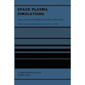 Space plasma simulaatiot oikeuden käynti toisen International School for Space simulaatiot Kapaa Hawaii helmikuu 415 1985 by AshourAbdalla & M.