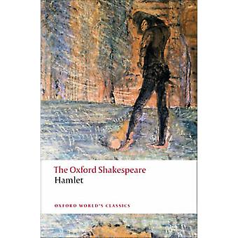 Hamlet - The Oxford Shakespeare by William Shakespeare - G. R. Hibbard