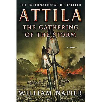 Attila the Gathering of the Storm by William Napier - 9780312598990 B