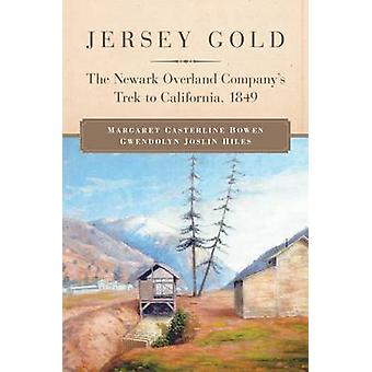 Jersey Gold - The Newark Overland Company's Trek to California - 1849