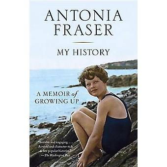 My History - A Memoir of Growing Up by Lady Antonia Fraser - 978110191