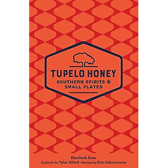 Tupelo Honey Souther Spirits and Small Plates by Elizabeth Sims - 978