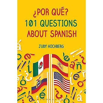 'Por Que? 101 Questions About Spanish by Judy Hochberg - 978147422791