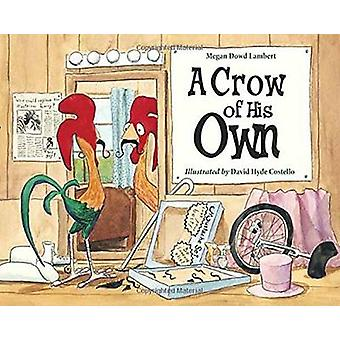 A Crow of His Own by Megan Dowd Lambert - David Hyde Costello - 97815