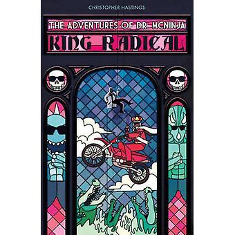 The Adventures of Dr. Mcninja - King Radical King Radical by Christoph