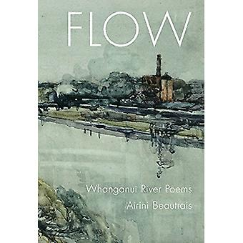 Flow - Whanganui River Poems by Airini Beautrais - 9781776561148 Book
