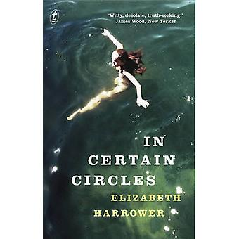 In Certain Circles by Elizabeth Harrower - 9781922182968 Book