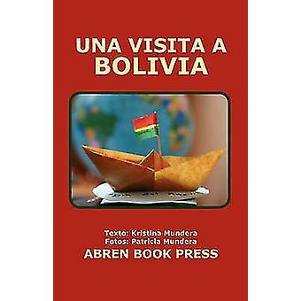 Una Visita a Bolivia by Kristina Mundera - 9781937314149 Book