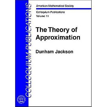 The Theory of Approximation by Dunham Jackson - 9780821838921 Book