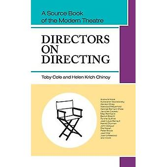 Directors on Directing A Source Book of the Modern Theatre by Cole & Toby
