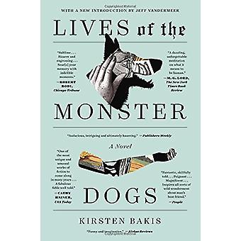 Lives of the Monster Dogs by Kirsten Bakis - Jeff VanderMeer - 978037