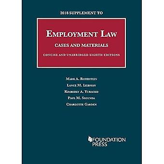 2018 Supplement to Employment Law, Cases and Materials, Unabridged and Concise 8th
