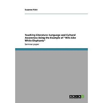 Teaching Literature - Language and Cultural Awareness Using the Exampl
