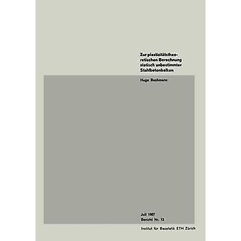 Teatstheoretischen Berechnung Statisch Unbestimmter Stahlbetonbalken by Bachmann