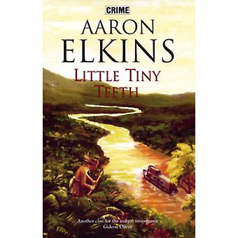 Little Tiny Teeth by Aaron J Elkins