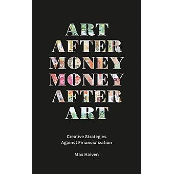Art after Money Money after Art by Max Haiven