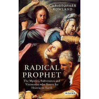 Radical Prophet by Christopher Rowland