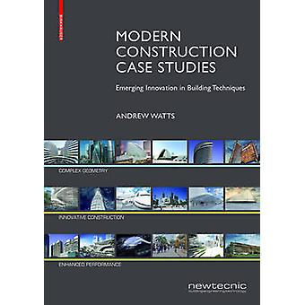 Modern Construction Case Studies by Andrew Watts