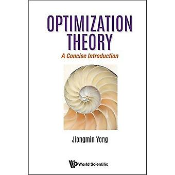 Optimization Theory A Concise Introduction by Jiongmin Yong