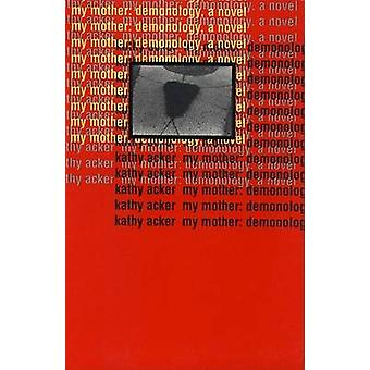 Min mor - Demonology av ACKER - 9780802134035 bok