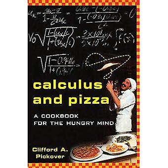 Calcul et la Pizza: un livre de recettes pour l'esprit affamé