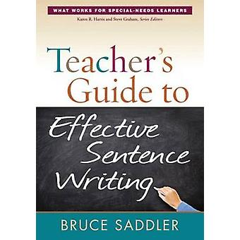 Teachers Guide to Effective Sentence Writing by Bruce Saddler