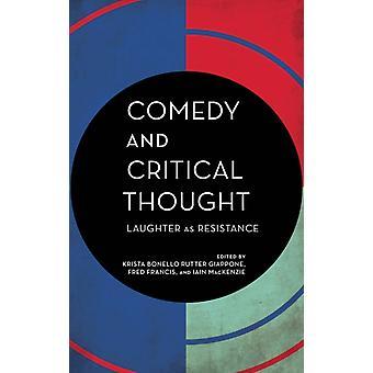 Komedi och kritiskt tänkande av Redigerad av Iain Mackenzie & Redigerad av Fred Francis & Redigerad av Krista Bonello Rutter Giappone