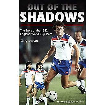 Aus dem Schatten: die Geschichte von 1982 England World Cup Teams
