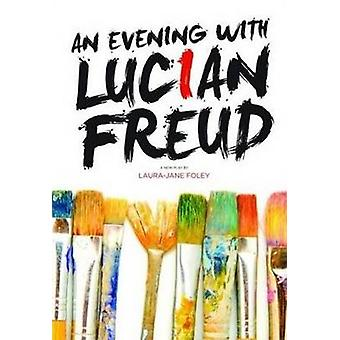 An Evening with Lucian Freud by Laura-Jane Foley - 9781910067369 Book