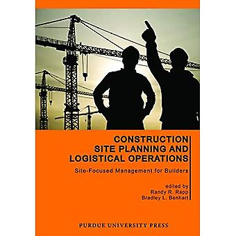 Construction Site Planning and Logistical Operations: Site-Focused Management for Builders (Purdue Handbooks in Building Construction)