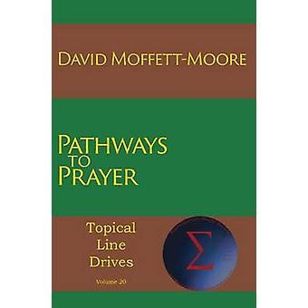 Pathways to Prayer by MoffettMoore & David