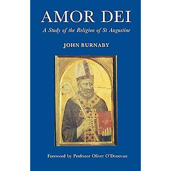 Amor Dei A Study of the Religion of St Augustine by Burnaby & John