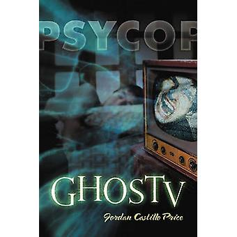 Ghostv A Psycop Novel by Price & Jordan Castillo
