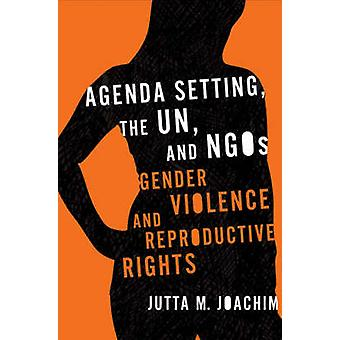 Agenda Setting - the UN - and NGOs - Gender Violence and Reproductive
