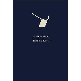 The Final Retreat by Stephen Hough - 9781909631281 Book