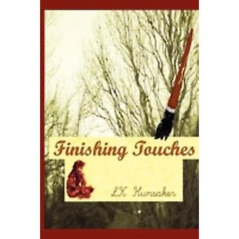 Finishing Touches by Hunsaker & L. K.