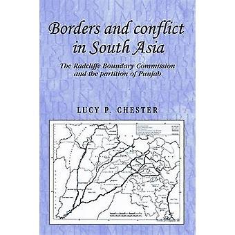 Grenzen en conflicten in Zuid-Azië de Grenscommissie Radcliffe en de deling van Punjab door Chester & Lucy P.