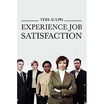 Experience Job Satisfaction by Aulph & Teri