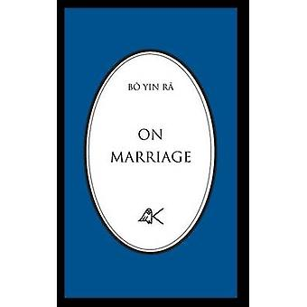 On Marriage by B Yin R