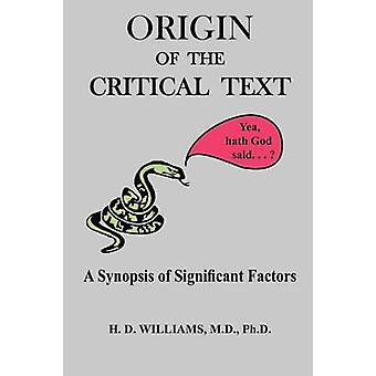 Origin of the Critical Text by Williams & M. D. & Ph.D. & H. D.