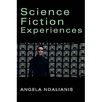 Science Fiction Experiences by Ndalianis & Angela