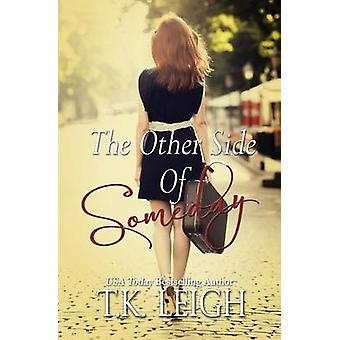 The Other Side Of Someday by Leigh & T.K.