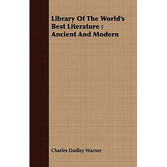 Library of the Worlds Best Literature Ancient and Modern by Warner & Charles Dudley